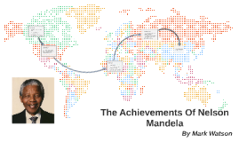 The Achievements Of Nelson Mandela