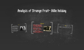"strange fruit literacy analysis Essay about analysis of strange fruit ""strange fruit"" was composed during the time of segregation and strange fruit literacy analysis."