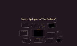 "Poetry: Epilogue to ""The Padlock"""