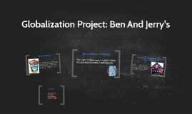 Globalization Project: Ben And Jerry's