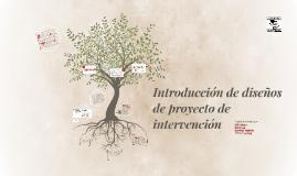 Introducción de diseños de proyecto de intervención