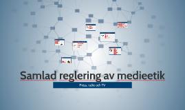 En samlad reglering av medieetik