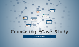 Counseling *Case Study