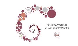 BELLEZA Y SALUD, CLÍNICAS ESTÉTICAS