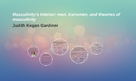 Masculinity's Interior: men, transmen, and theories of mascu