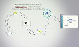 Copy of Atención en entornos colaborativos multimediáticos