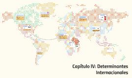 Capítulo IV: Determinantes Internacionales