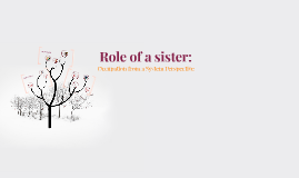 Role of a sister: