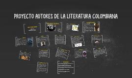PROYECTO AUTORES DE LA LITERATURA COLOMBIANA