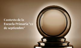 """Contexto de la Escuela Primaria """"22 de septiembre"""""""
