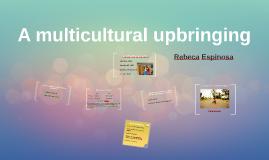 A multicultural upbringing