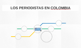 LOS PERIODISTAS EN COLOMBIA