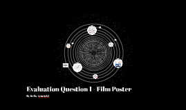 Evaluation Question 1 - Film Poster
