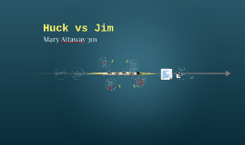 Huck vs Jim