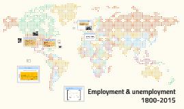 Employment & unemployment 1800-2015