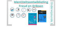 Identiteitsontwikkeling - Onderwijskunde 3