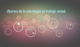 Copy of Aportes de la psicología al trabajo social