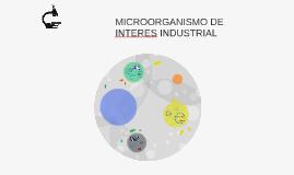 MICROORGANISMOS INTERES INDUSTRIAL