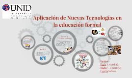 Copy of Aplicación de Nuevas Tecnologías en la educación formal