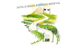 SATUL ŞI ORAŞUL ROMÂNESC MEDIEVAL