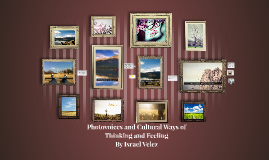 Photovoices and Cultural Ways of Thinking and Feeling
