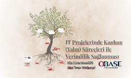 IT Projelerinde Kanban (Yalın) Süreçleri ile Verimlilik Sağl