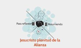 Jesucristo plenitud de la Alianza