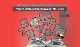Rhetorical terminology - week 3 / Ms. Greig