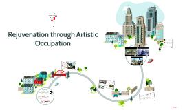 Rejuvenation through Artistic Occupation