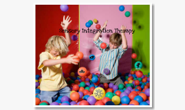 Copy of Sensory Integration Therapy