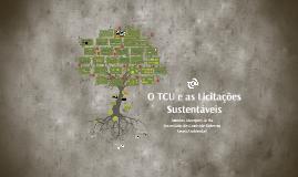 Copy of O TCU e as licitações sustentáveis