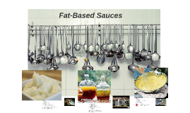 Fat-Based Sauces