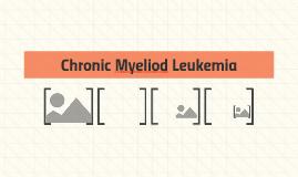Chronic Myeliod Leukemia