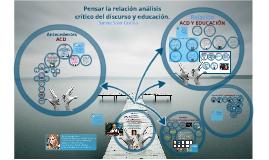 Copy of Pensar la relación análisis crítico del discurso y educación de Sandra Soler Castillo