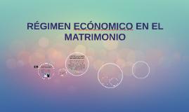 REGIMEN ECÓNOMICO EN EL MATRIMONIO