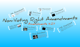 Non-Voting Rights Amendments