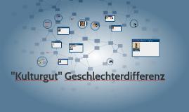 """""""Kulturgut"""" Geschlechterdifferenz"""