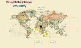 World History - Medieval till Enlightenment