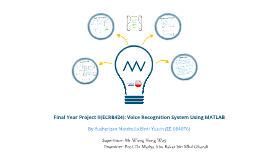 Copy of Final Year Project: Voice Recognition system using MATLAB