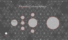 Filosofia/Cultura Azteca