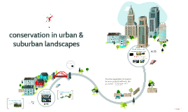 conservation in urban and suburban landscape