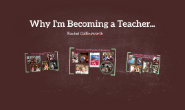 Why I'm Becoming a Teacher...