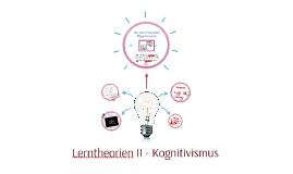 Copy of Lerntheorien II - Kognitivismus