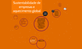 Copy of Sustentabilidade de empresas e aquecimento global