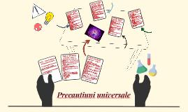 Copy of Precautiuni universale