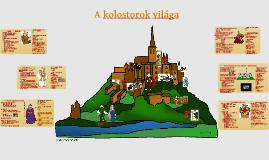 A kolostorok világa