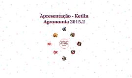 Apresentação - Ketlin  Agronomia 2015.2