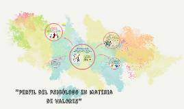 ''perfil del psicólogo en materia de valores''