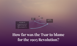 How far was the Tsar to blame for the 1905 Revolution?