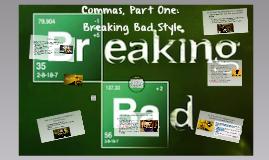 Commas: Breaking Bad Style!